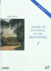 American pastoral, la vie réinventée - PauleLévy