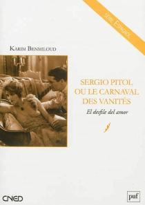 Sergio Pitol ou Le carnaval des vanités : El desfile del amor - KarimBenmiloud