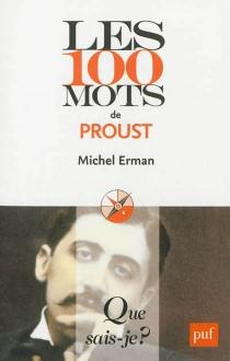 Les 100 mots de Proust - MichelErman