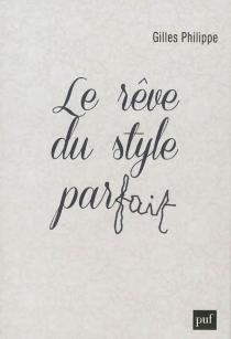 Le rêve du style parfait - GillesPhilippe