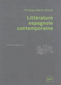 Littérature espagnole contemporaine - PhilippeMerlo-Morat