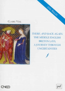 There and back again : the middle English Breton lays, a journey through uncertainties - Claire Vial