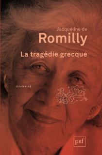 La tragédie grecque - Jacqueline deRomilly