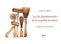Les lois fondamentales de la stupidité humaine - Carlo M.Cipolla