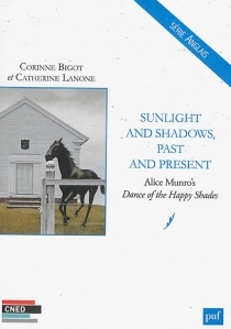 Sunlight and shadows, past and present : Alice Munro's Dance of the happy shades - Corinne Bigot