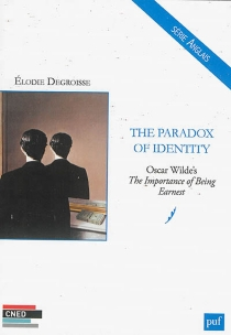 The paradox of identity : Oscar Wilde's The importance of being earnest - Elodie Degroisse
