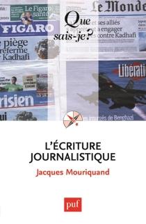 L'écriture journalistique - JacquesMouriquand