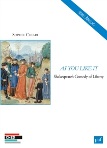 As you like it : Shakespeare's comedy of liberty - Sophie Chiari