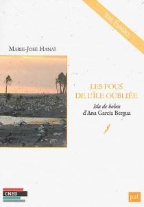 Les fous de l'île oubliée : Isla de bobos d'Ana Garcia Bergua - Marie-JoséHanaï