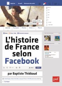 L'histoire de France selon Facebook - BaptisteThiébaud