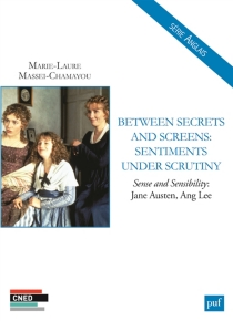 Between secrets and screens, sentiments under scrutiny : Sense and sensibility : Jane Austen, Ang Lee - Marie-Laure Massei-Chamayou