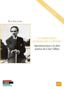 La substancia humana de la poesia : aproximaciones a la obra poética de César Vallejo - InaSalazar