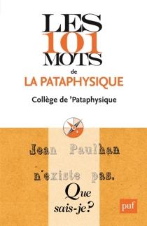 Les 101 mots de la pataphysique - Collège de pataphysique