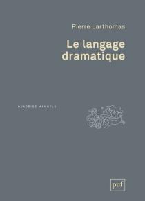 Le langage dramatique : sa nature, ses procédés - PierreLarthomas