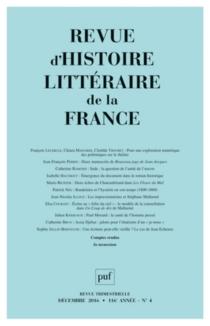 Revue d'histoire littéraire de la France, n° 4 (2016) -