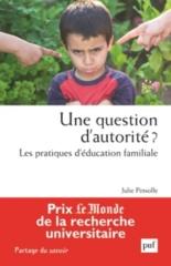 Une question d'autorité : les pratiques d'éducation familiale - JuliePinsolle