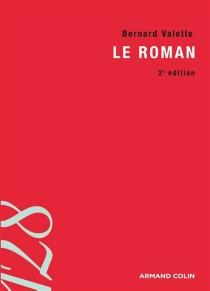 Le roman : initiation aux méthodes et aux techniques d'analyse littéraire - BernardValette