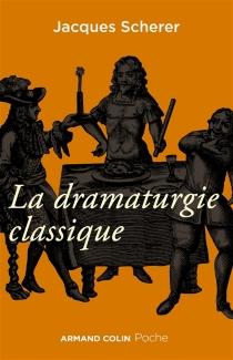 La dramaturgie classique - JacquesScherer