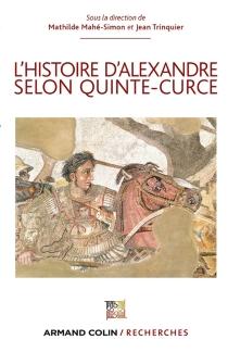 L'histoire d'Alexandre selon Quinte-Curce -