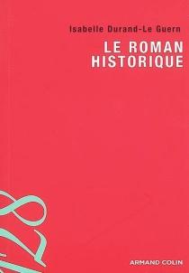 Le roman historique - IsabelleDurand-Le Guern