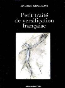 Petit traité de versification française - MauriceGrammont