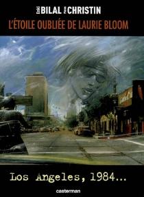 L'étoile oubliée de Laurie Bloom : Los Angeles, 1984 - EnkiBilal