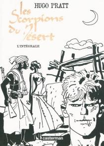 Les Scorpions du désert : l'intégrale - HugoPratt
