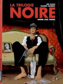 La trilogie noire - PhilippeBonifay