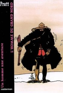 Un homme une aventure - HugoPratt
