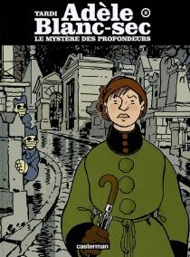 Les aventures extraordinaires d'Adèle Blanc-Sec - JacquesTardi