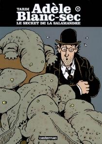 Les aventures d'Adèle Blanc-Sec : tomes 5 à 8 - JacquesTardi
