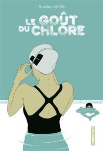 Le goût du chlore - BastienVivès