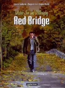 Red bridge : Mister Joe and Willoagby - Maryse Charles
