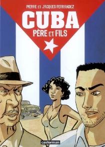Cuba, père et fils - PierreFerrandez