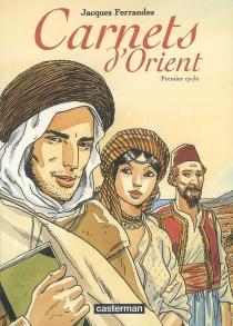 Carnets d'Orient | Volume 1, Premier cycle - JacquesFerrandez