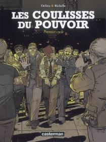 Les coulisses du pouvoir | Volume 1, Premier cycle - Jean-YvesDelitte