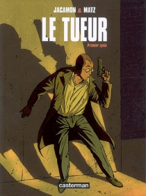 Le Tueur : premier cycle | Volume 1 - Luc Jacamon