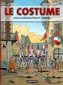 Le costume sous la Révolution et l'Empire - JacquesMartin