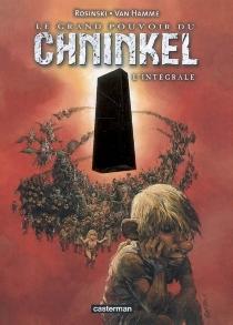 Le grand pouvoir du Chninkel : l'intégrale - Rosinski
