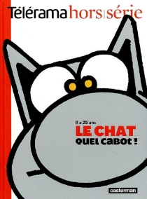 Il a 25 ans Le Chat, quel cabot ! - Philippe Geluck