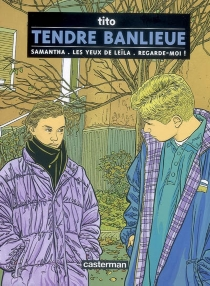 Tendre banlieue : l'intégrale | Volume 1 - Tito