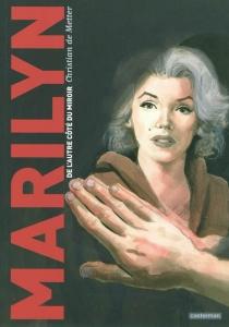 Marilyn : de l'autre côté du miroir - Christian deMetter