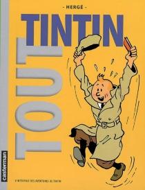 Tout Tintin : l'intégrale des aventures de Tintin - Hergé