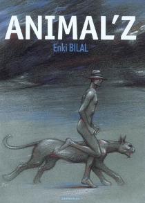 Animal'z - EnkiBilal