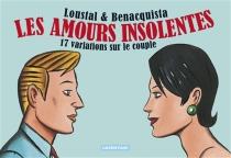 Les amours insolentes : 17 variations sur le couple - ToninoBenacquista