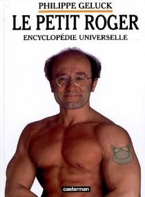 Le petit Roger : encyclopédie universelle - PhilippeGeluck