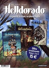 Helldorado : la guerre, la vraie, en pleine figure -