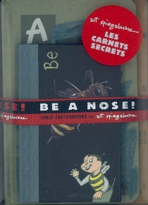 Be a nose ! : three sketchbooks by Art Spiegelman -