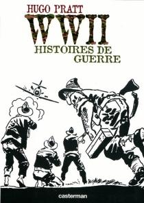 WWII, histoires de guerre - HugoPratt