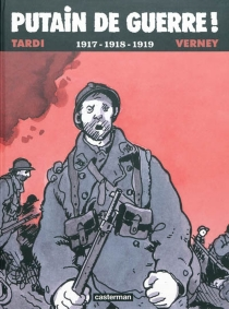 Putain de guerre ! - Jacques Tardi